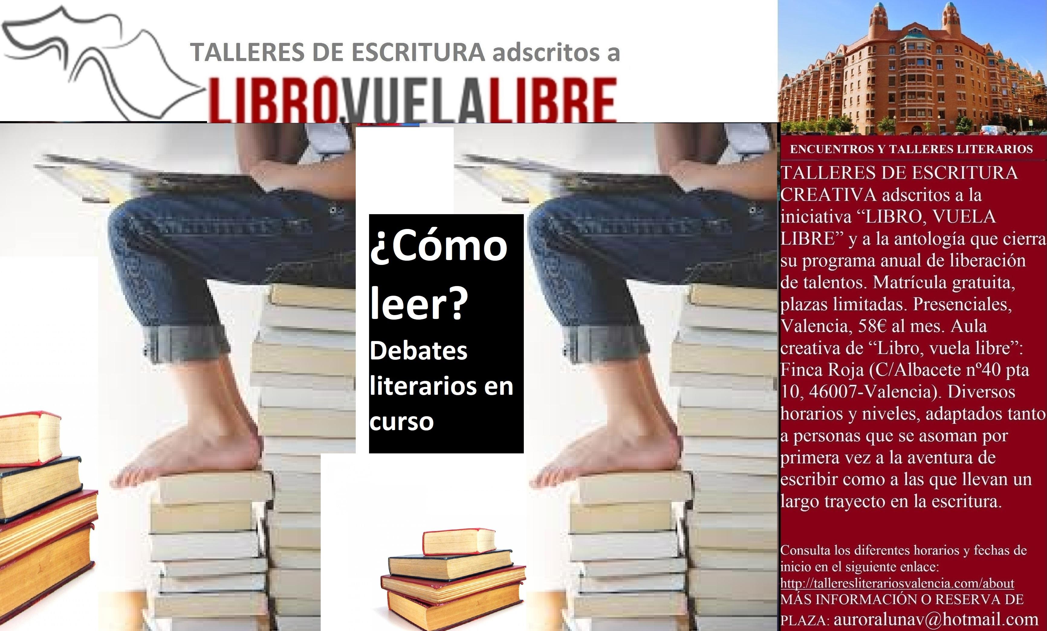 CÓMO LEER. Taller literario en Valencia, debates en curso de LIBRO, VUELA LIBRE