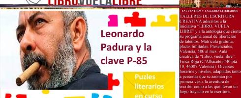 Leonardo Padura y la clave P-85 en los talleres literarios de LIBRO, VUELA LIBRE en Valencia